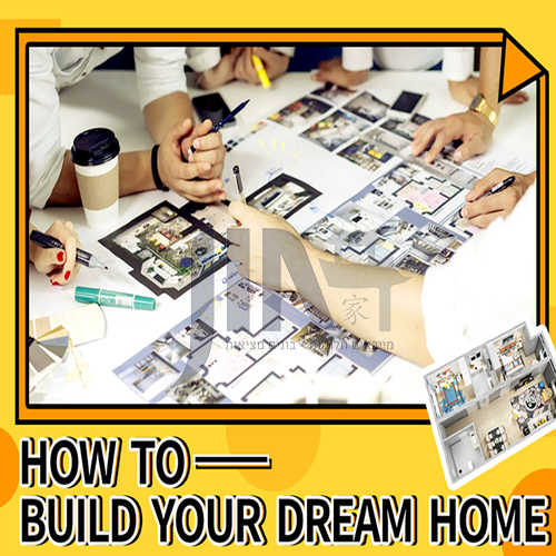 How to build your dream house?